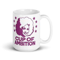 Cup of Ambition (purple) - Glossy Ceramic Mug - Dolly Parton - Country - Inspirational - Coffee. Whether you're drinking your morning coffee, evening tea, or something in between – this mug's for you! It's sturdy and glossy with a vivid print that'll withstand the microwave and dishwasher.
