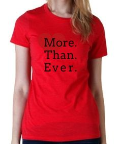 Womens More Than Ever T-Shirt