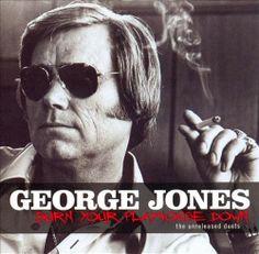 George Jones - Burn Your Playhouse Down: The Unreleased Duets