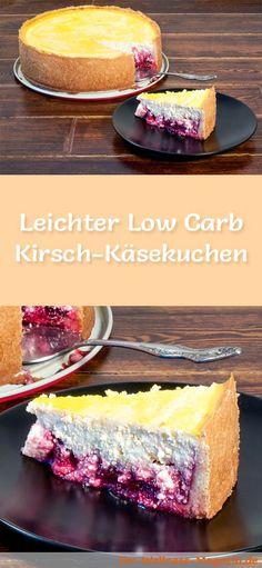 Rezept für einen leichten Low Carb Kirsch-Käsekuchen  - kohlenhydratarm, kalorienreduziert, ohne Zucker und Getreidemehl zubereitet