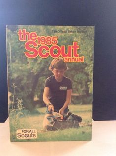 1985 Scouts Annual Book Annual For All Scouts Learn Outdoor Projects Club