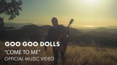 """Goo Goo Dolls - Come To Me- Im so in LOVE LOVE LOVE LOVE with this song!! Absolutely fits me to a T. Beautiful video, how I would imagine it:) First song that bought tears to my eyes!! I have a new """"Favorite"""" song!!! Lovely!!! <3 <3 <3"""