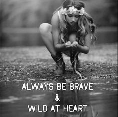 Wild at heart quote https://m.facebook.com/All-good-things-are-Wild-Free-411365465565869/