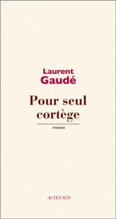 """""""Pour seul cortège"""" de Laurent Gaudé : au chevet d'Alexandre le Grand"""