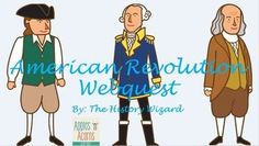 American Revolution Webquest  Students will gain basic knowledge about the American Revolution by completing an internet-based worksheet. The American Revolution webquest uses an amazing virtual museum website by American Revolution Center.  http://timeline.americanrevolutioncenter.org/ Click here to view the website.