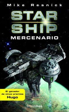 Starship: Mercenario (Ciencia Ficcion) de Mike Resnick, http://www.amazon.es/gp/product/B007FGXIAG/ref=cm_sw_r_pi_alp_T.j2qb1GASHVV