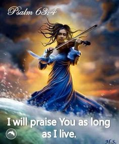 Woman praising the Lord with dance and violin. Psalm  63:4