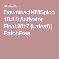 Download KMSpico 10.2.0 Activator Final 2017 {Latest} | PatchFree