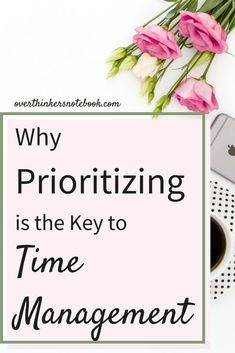 Learn why Prioritizing is the Key to Time Management. Increase productivity with better time management skills. Time Management Strategies, Time Management Skills, Bullet Journal How To Start A, Keeping A Journal, Planners, Prioritize, Self Improvement, Business Tips, Creative Business