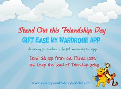 #Friendship day is round the corner. You must be really looking forward to celebrating the day with your #friends. This time #gift something unique and different. GIFT an APP.. Ease My Wardrobe is a good choice to go for . To gift the app go to: https://itunes.apple.com/us/app/ease-my-wardrobe-unique-manager/id544607188?ls=1=8