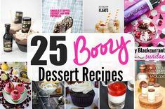 25 Boozy Desserts, yum!