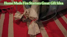 Home Made Fire Starters Great Gift Idea - Living Green And Frugally