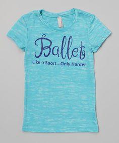 Burnout Blue 'Ballet Like a Sport Only Harder' Tee - Girls