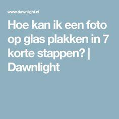Hoe kan ik een foto op glas plakken in 7 korte stappen? | Dawnlight