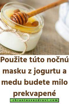 Použite túto nočnú masku z jogurtu a medu budete milo prekvapené Tvar, Masky, Breakfast, Food, Morning Coffee, Essen, Meals, Yemek, Eten
