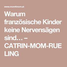 Warum französische Kinder keine Nervensägen sind… – CATRIN-MOM-RUELING
