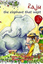 """Dedicated to Raju, the elephant who stole our hearts when he wept during his rescue."" THE REAL STORY OF RAJU THE ELEPHANT. http://aggelikipapadopoulou.wixsite.com/angela-frank/book-inner"