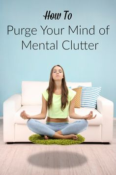 How to Purge Your Mind of Mental Clutter & Start the New Year Fresh