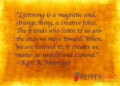 The Power Of Listening by Karl A. Menniger.