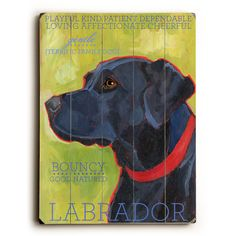 This Black Labrador wood sign by Artist Ursula Dodge is sure to bring style to your space and a smile on your face.