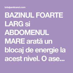 BAZINUL FOARTE LARG si ABDOMENUL MARE arată un blocaj de energie la acest nivel. O asemenea persoană nu lasă energiile să circule în sus, către cap, sau în jos, de-a lungul picioarelor, şi astfel ele rămân blocate la nivelul abdomenului. Predomină emoţiile de frică, nesiguranţa, dorinţa de putere şi orgoliul. Pentru a le elibera, e … … Continuă să citești → Emo, Emo Style