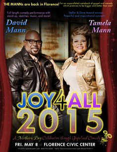 David & Tamela Mann return to the Florence Civic Center in South Carolina with JOY 4 ALL 2015, A Mother's Day Celebration through Gospel and Comedy on May 8, 2015.
