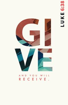 Give, and it shall be given unto you; good measure, pressed down, and shaken together, and running over, shall men give into your bosom. For with the same measure that ye mete withal it shall be measured to you again. Bible Verse Wallpaper, Bible Verse Art, Bible Words, Bible Verses Quotes, Bible Scriptures, Faith Quotes, Life Verses, Inspirational Bible Quotes, Biblical Verses