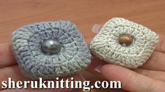 Sheruknittingcom: Crocheted And Knitted Buttons and Fasteners
