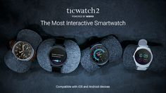 Ticwatch 2: The Most Interactive Smartwatch project on Kickstarter. The Most Interactive Smartwatch. Intuitive Interaction. Lifestyle Convenience. Unique Ticwear OS. Innovative Design.