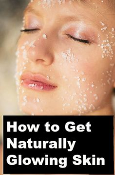 How to Get Naturally Glowing Skin: don't miss this huge list of clever ways to take your skin back & create that glowing, youthful, dewy complexion! PLEASE REPIN!!!