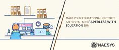 Make Your Educational Institute Go Digital and Paperless with Education ERP