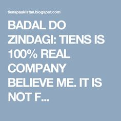 BADAL DO ZINDAGI: TIENS IS 100% REAL COMPANY BELIEVE ME. IT IS NOT F...