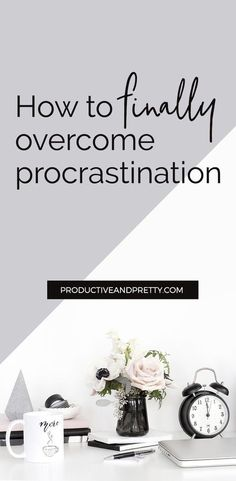 Get On With It! - Overcoming Procrastination