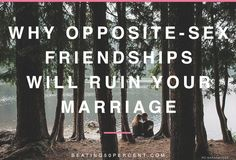 Why opposite sex friendships will ruin your marriage / www.beating50percent.com marriage community, encouragement, and inspiration