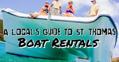A Local's Guide to St. Thomas, USVI: Boat Rentals- Don't miss out on a day of high seas adventure, breezy relaxation, and island hopping exploration, we've got your guide to simplify your St. Thomas boat rental experience!