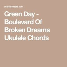 Green Day - Boulevard Of Broken Dreams Ukulele Chords