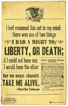 For no man should take me alive - Harriet Tubman