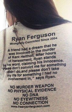 """FREE RYAN FERGUSON! Sign the petition: http://www.change.org/petitions/please-grant-ryan-ferguson-a-new-trial-or-freedom 