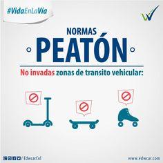 #VidaEnLaVía Normas para el #peatón: No invadir zonas destinadas al tránsito de vehículos.