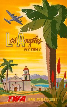Los Angeles: Fly TWA. Vintage Trans World Airlines poster for flights to Los Angeles, California. Illustration by Peter Gumaer Ogden, circa 1955.