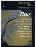 Titus - Die Ontwilleling van Karakter en Integriteit te midde van 'n Samelewing wat Respek vir God Verloor het