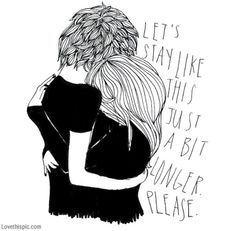Just a bit longer please love quote art romantic drawing lovequote sketch