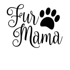 Excited to share this item from my shop: Fur Mama Paw SVG Animal Quotes, Dog Quotes, Friend Quotes, German Shorthaired Pointer, Dog Signs, Animal Signs, Dog Paws, Dog Mom, Cricut Design