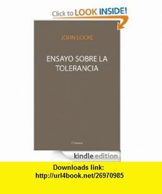 Ensayo Sobre la Tolerancia (Spanish Edition) eBook John Locke ,   ,  , ASIN: B0082YB2DA , tutorials , pdf , ebook , torrent , downloads , rapidshare , filesonic , hotfile , megaupload , fileserve