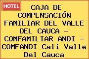 http://tecnoautos.com/wp-content/uploads/imagenes/empresas/hoteles/thumbs/caja-de-compensacion-familiar-del-valle-del-cauca-comfamiliar-andi-comfandi-cali-valle-del-cauca.jpg Teléfono y Dirección de CAJA DE COMPENSACIÓN FAMILIAR DEL VALLE DEL CAUCA - COMFAMILIAR ANDI - COMFANDI, Cali, Valle del Cauca, Colombia - http://tecnoautos.com/varios/caja-de-compensacion-familiar-del-valle-del-cauca-comfamiliar-andi-comfandi-cali-valle-del-cauca-colombia/