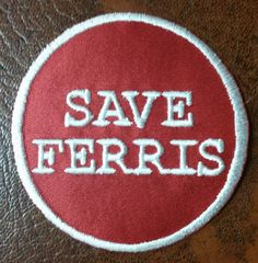 Embroidered Save Ferris Patch with Iron On Backing by GoMonogram