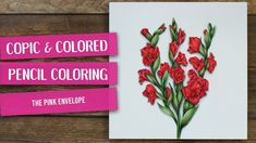 Copic and Colored Pencil Coloring - Power Poppy Gladioli Digital Stamp | The Pink Envelope #powerpoppy #gladioli #digitalstamp #copic #copiccoloring #copicmarkers #coloredpencil #prismacolor #prismacolorpencils #stamping #papercrafting #papercrafter #handmade #handmadecards #cardmaker #cardmaking #papercrafts #nolinecoloring #cardmakersofinstagram #art #diy #crafts