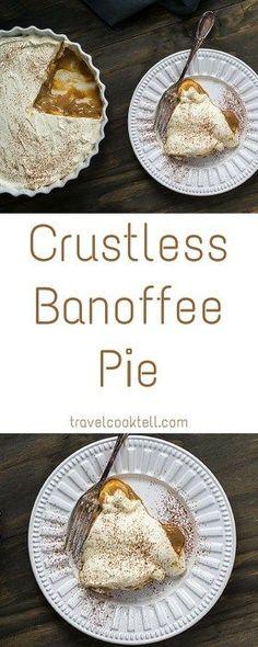 Crustless Banoffee Pie | Travel Cook Tell