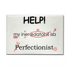 Are you a writer, educator, and/or perfectionist?