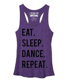 Look at this Chin Up Apparel Purple 'Eat. Sleep. Dance. Repeat.' Racerback Tank on #zulily today!